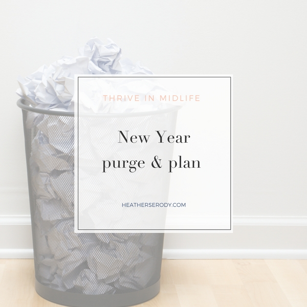 New Year: purge & plan - Thrive In Midlife