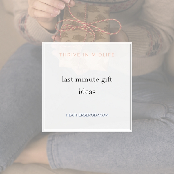last minute gift ideas - Thrive In Midlife