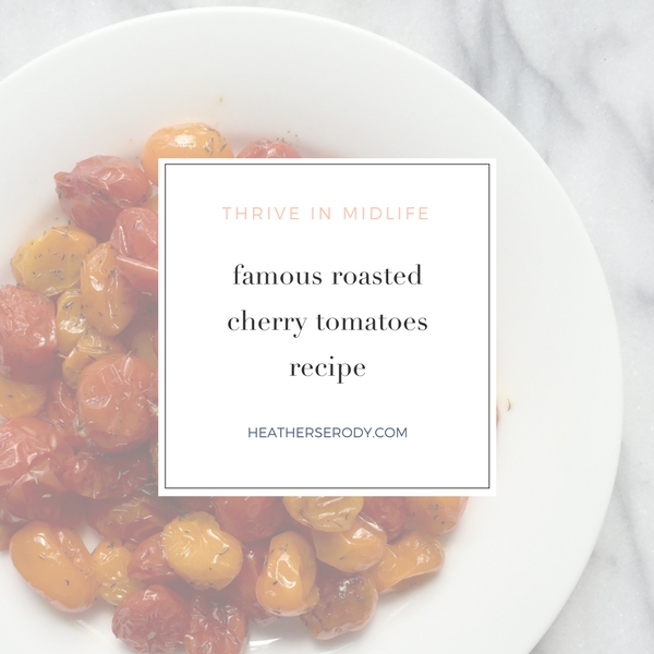 famous roasted cherry tomatoes recipe - Thrive In Midlife