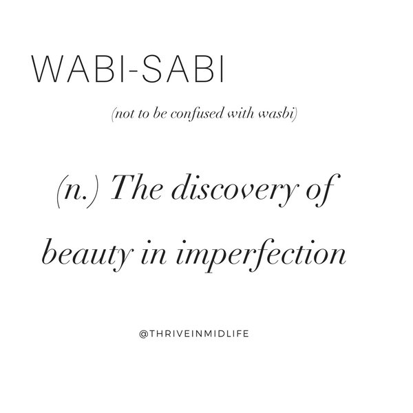 love is wabi-sabi - Thrive In Midlife