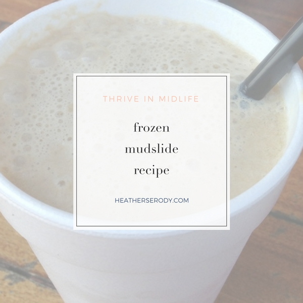 frozen mudslide recipe - Thrive In Midlife