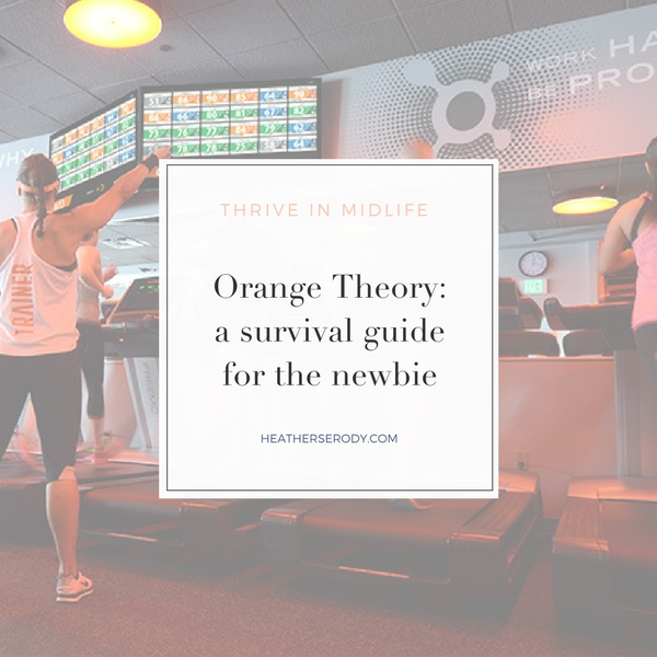 orange theory: a survival guide for the newbie | Thrive In Midlife