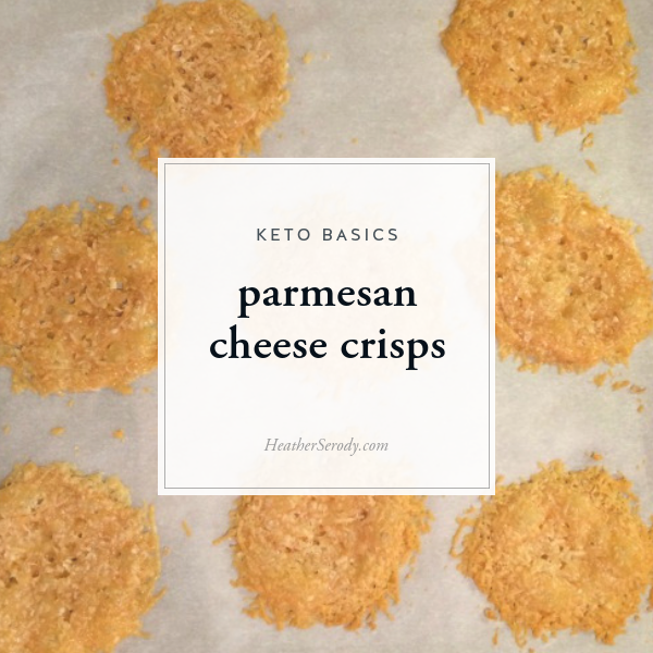 parmesan cheese crisps • Thrive In Midlife