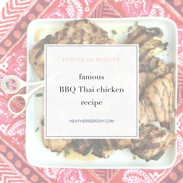 famous BBQ thai Chicken recipe Thrive In Midlife