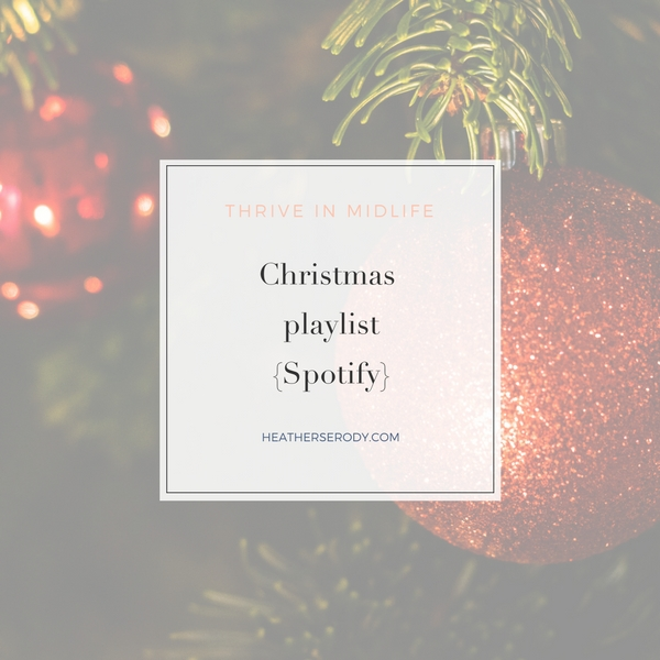 Spotify Christmas playlist - Thrive In Midlife