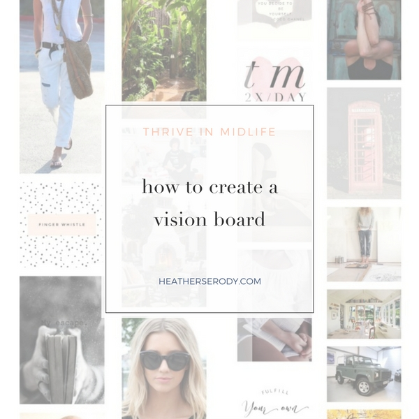 How to create a vision board - Thrive In Midlife