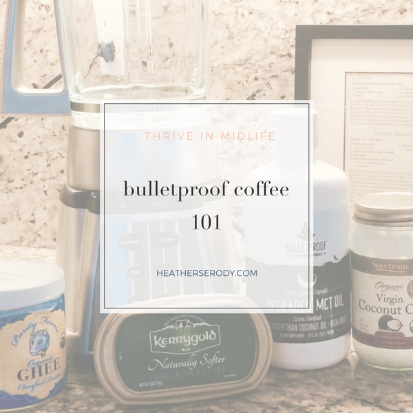 bulletproof coffee 101 - Thrive In Midlife