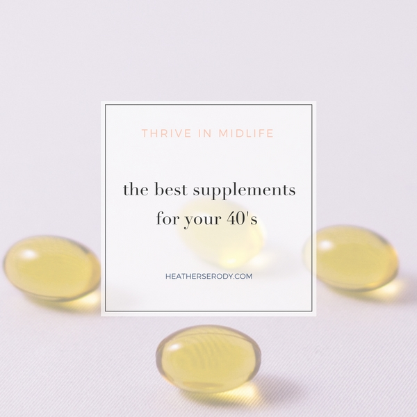 The best supplements for your 40's - Thrive In Midlife
