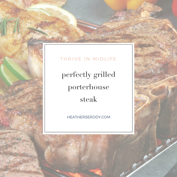 perfectly grilled porterhouse steak - Thrive In Midlife