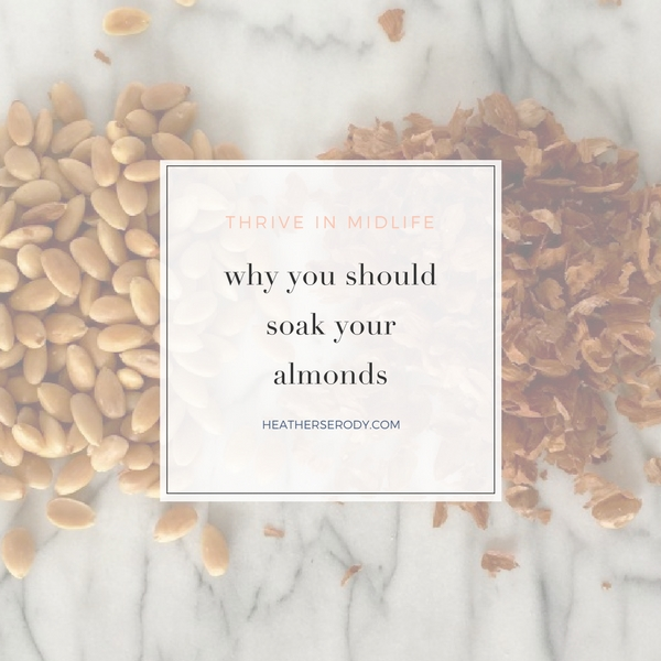 why you should soak your almonds | Thrive In Midlife