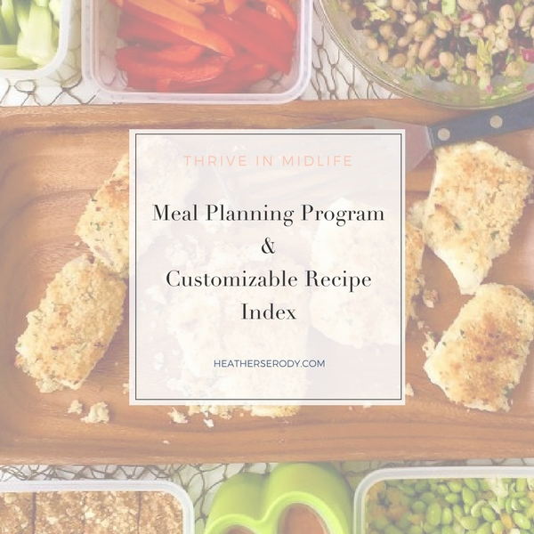 Meal planning Program with customizable recipe index - Thrive In Midlife