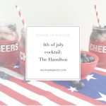 4th of July cocktail- The Hamilton - Thrive In Midlife