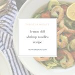 lemon dill shrimp zoodles recipe - Thrive In Midlife