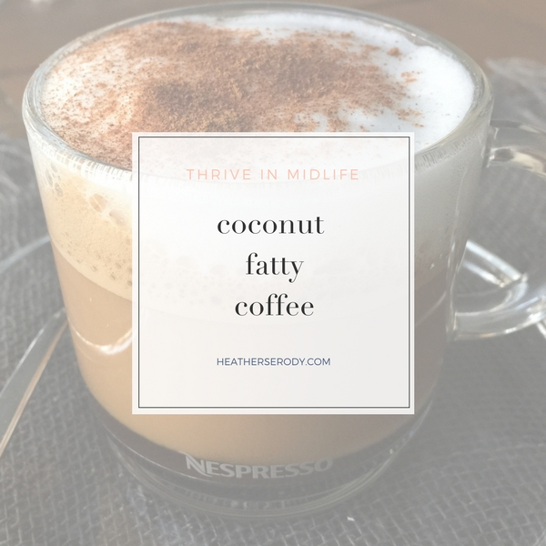 coconut fatty coffee -Thrive In Midlife
