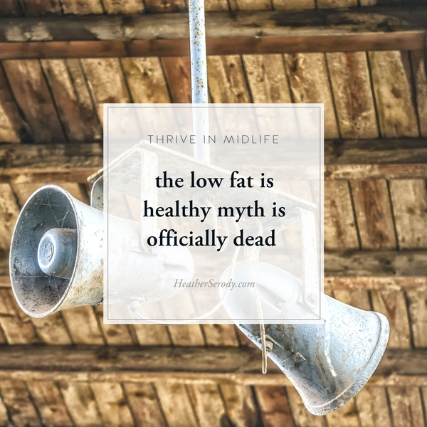the low fat is healthy myth is officially dead _Thrive In Midlife