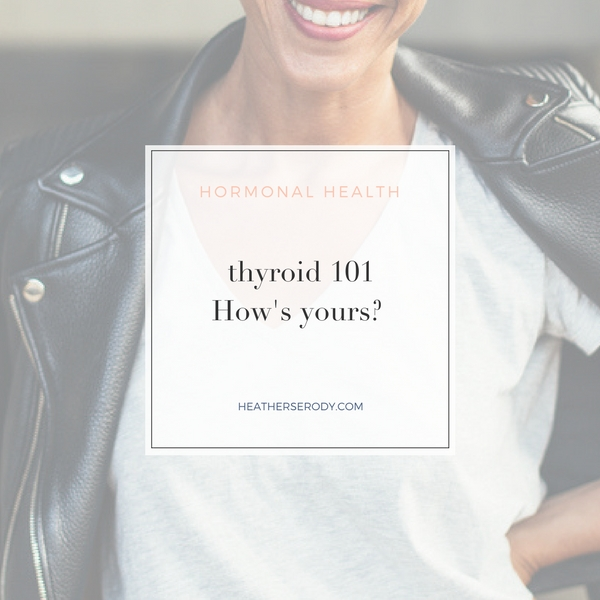 thyroid 101 how's yours-- Thrive In Midlife