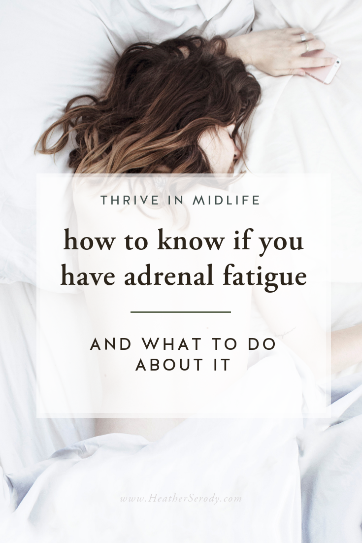 how to know if you have adrenal fatigue & what to do about it