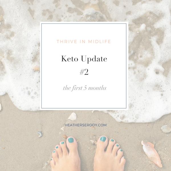 keto update #2 | Thrive In Midlife | HeatherSerody.com