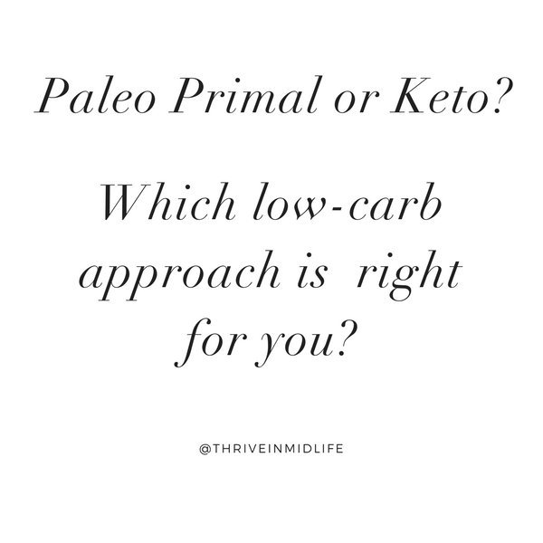 paleo primal or keto- - Thrive In Midlife