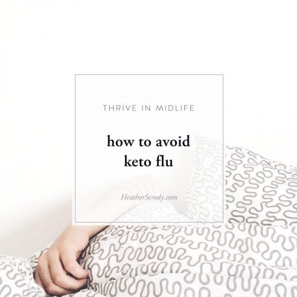 how to avoid keto flu_Thrive In Midlife