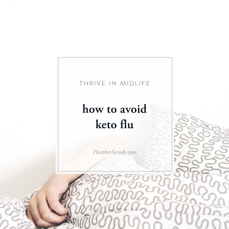 how to avoid keto flu_Thrive In Midlife