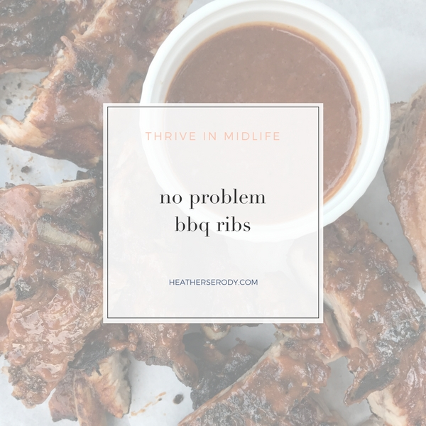 no problem bbq ribs- Thrive In Midlife