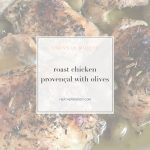 roast chicken provençal with olives- Thrive In Midlife