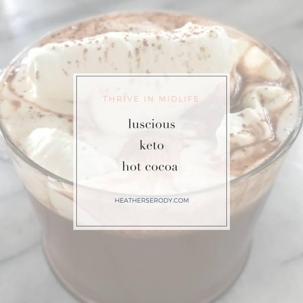 luscious keto hot cocoa| Thrive In Midlife