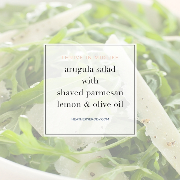 arugula salad with shaved parmesan lemon & olive oil | Thrive In Midlife
