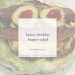 bacon cheddar burger salad-Thrive In Midlife