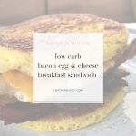 low carb bacon egg & cheese breakfast sandwich -Thrive In Midlife