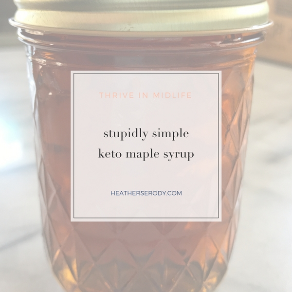 stupidly simple keto maple syrup| Thrive In Midlife