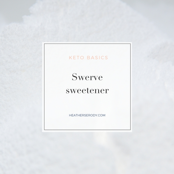 Swerve sweetener | Thrive In Midlife