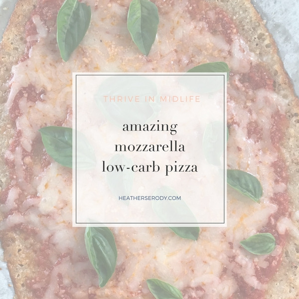 amazing mozzarella low-carb pizza_ Thrive In Midlife