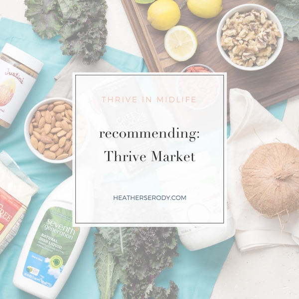Recommending Thrive Market_Thrive In Midlife