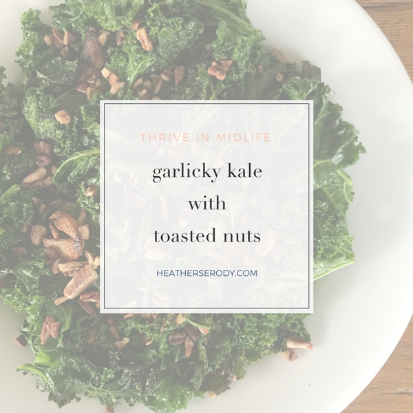 garlicky kale with toasted nuts | Thrive In Midlife