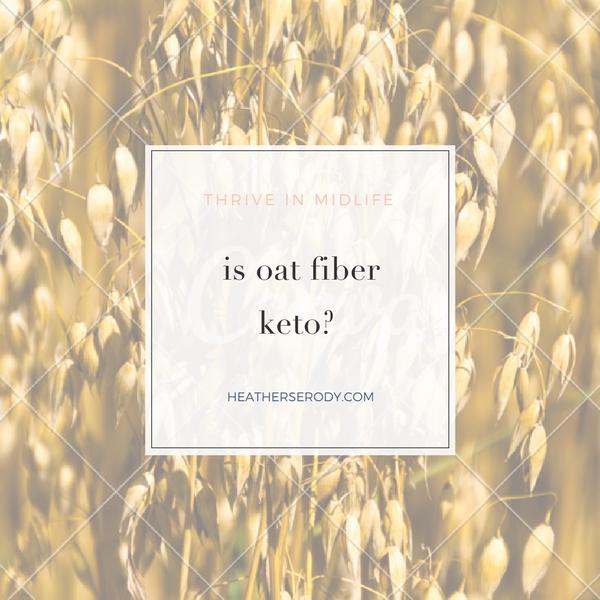 is oat fiber keto |Thrive In Midlife