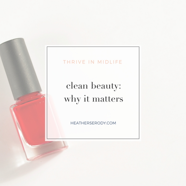 Clean beauty_ why it matters _Thrive In Midlife