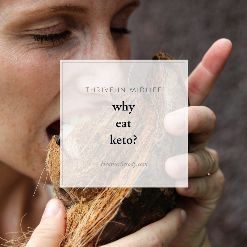 Why eat keto - Thrive In Midlife