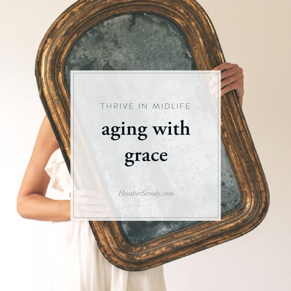 aging with grace_Thrive In Midlife