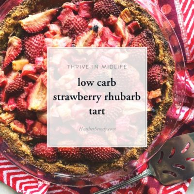 low carb strawberry rhubarb tart_Thrive In Midlife