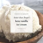 better than Breyer's keto vanilla ice cream • Thrive In Midlife