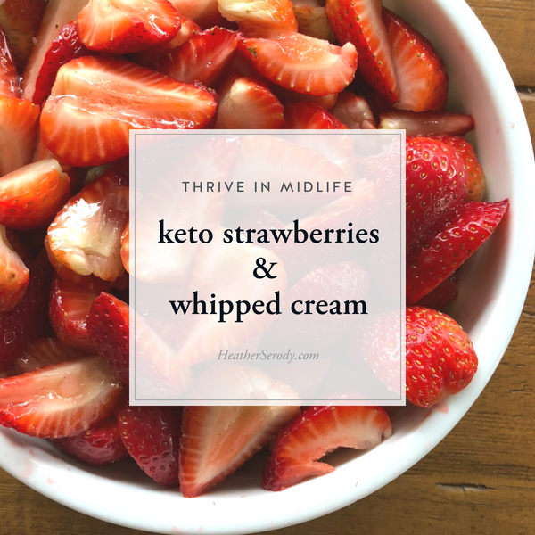 Keto Strawberries & Whipped Cream• Thrive In Midlife