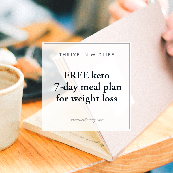 FREE keto 7-day meal plan for weight loss • Thrive In Midlife