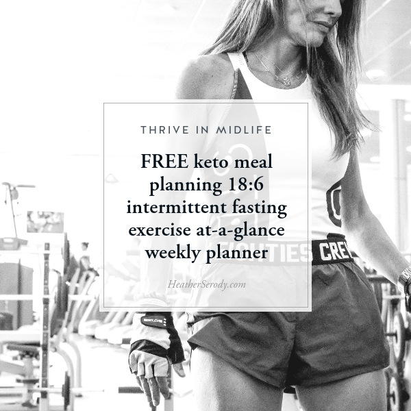 FREE keto meal planning 18:6 intermittent fasting exercise at-a-glance weekly planner • Thrive In Midlife