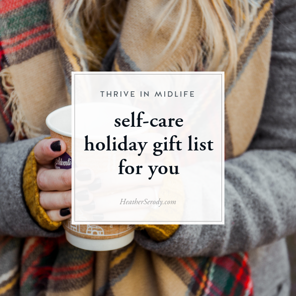 self-care holiday gift list for you • Thrive In Midlife