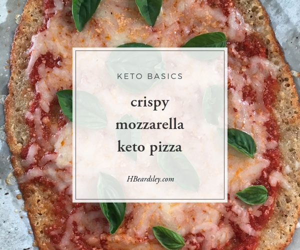 Crispy Mozzarella Keto Pizza HBeardsley.com